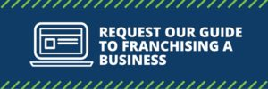 Button to a form for individuals who would like to request the How to Franchise Your Business PDF